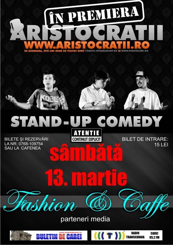 Premieră absolută în municipiu: Stand-Up Comedy, cu trupa Aristocraţii, la Fashion Caffe