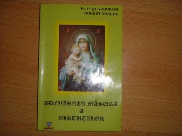 """Cartea pentru toţi:""""ADEVĂRATA MĂSURĂ A VIRTUŢILOR"""""""