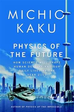Ce ne aşteaptă in următorii 100 de ani – prognozele uluitoare ale unui renumit fizician