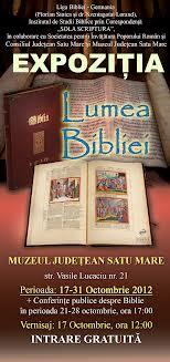 """Expoziţia """"LUMEA BIBLIEI"""""""