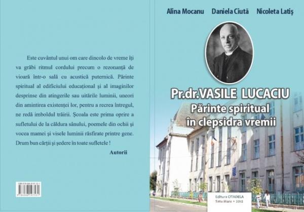 Lansare de carte cu prilejul comemorării a 90 de ani de la trecerea în nefiinţă a Pr.dr.Vasile Lucaciu