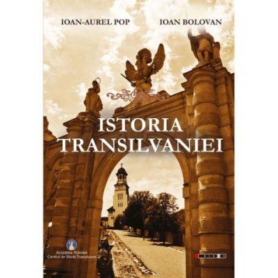 """O recuperare istoriografică: """"Istoria Transilvaniei"""" de Ioan Aurel Pop şi Ioan Bolovan"""