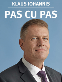 """Klaus Iohannis şi-a lansat autobiografia """"Pas cu pas"""""""