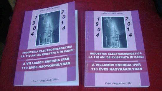 """""""Industria electroenergetică la 110 ani de existenţă în Carei"""". Lansare de carte"""