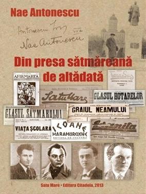 Jurnalul literar al lui Nae Antonescu, lansat și la Satu Mare