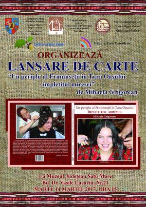 Tradiţii milenare româneşti  cuprinse în volumul ,,Un periplu al Frumuseții în Țara Oașului – Împletitul miresei,,
