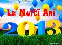 La Mulţi Ani 2013 !