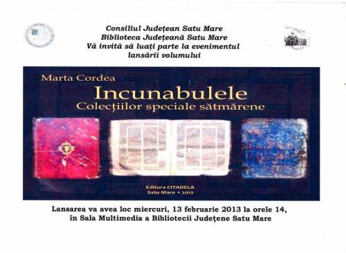 Lansarea volumului Incunabulele Colecţiilor speciale sătmărene