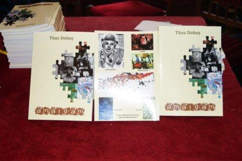 """Titus Doboş şi """"Amalgam""""-ul său de fapte şi trăiri"""