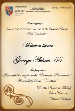 Medalion literar – George Achim -55 la Carei