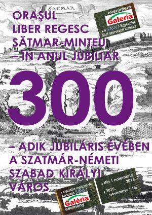 """Asociația SAVO prezintă expoziția """"Oraşul liber regesc Sătmar-Minteu- în anul jubiliar 300''"""