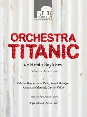 Orchestra Titanic,un spectacol în limba română la Teatrul Municipal Carei
