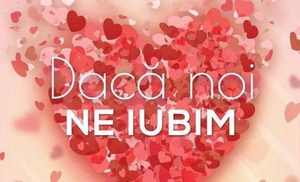 """""""Dacă noi ne iubim"""""""