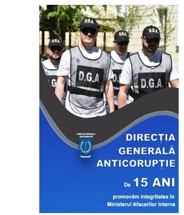 30 MAI – Ziua aniversară a Direcției Generale Anticorupție – 15 ani de activitate
