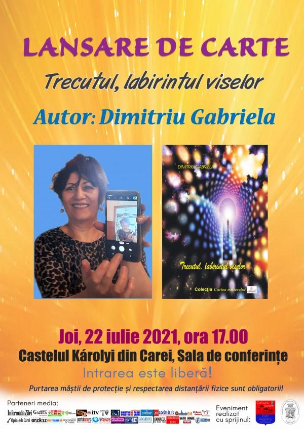 Gabriela Dimitriu la primul roman. Lansare de carte la Carei