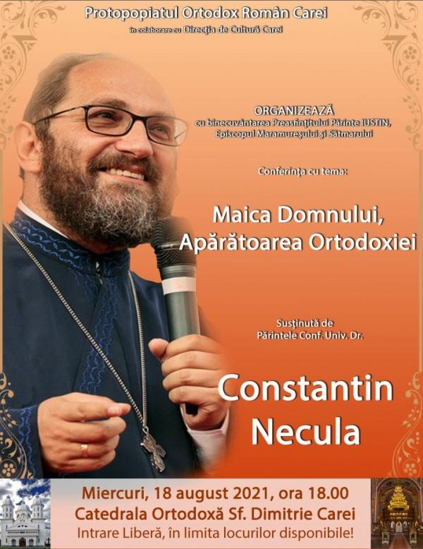 """Conferinţa """"Maica Domnului, apărătoarea Ortodoxiei"""" susținută la Carei de părintele Necula"""